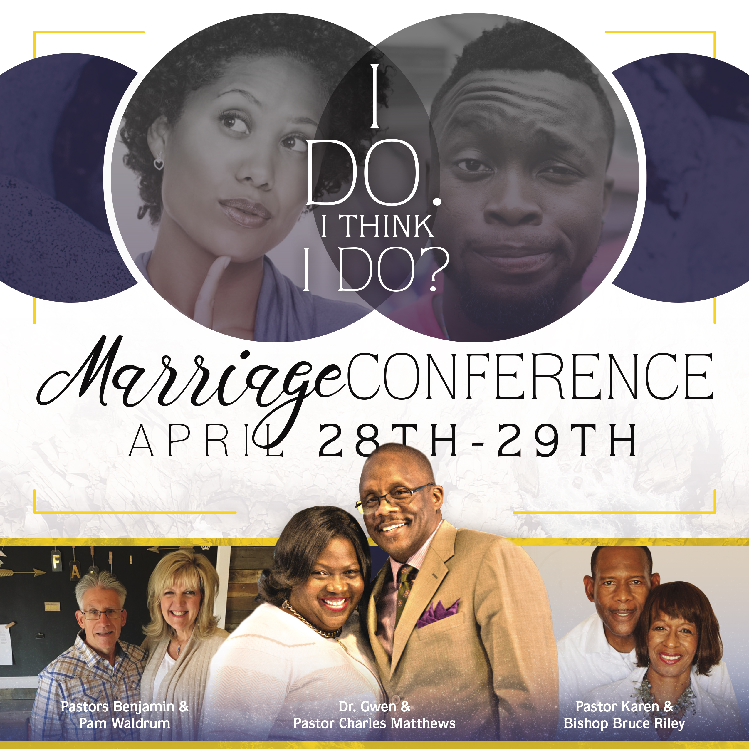 I Do. I Think I Do? Marriage Conference!